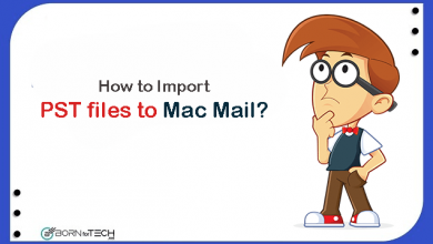 Photo of How to Import PST to Mac Mail with Emails and Attachments?
