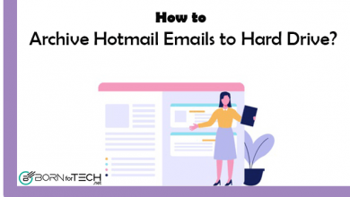 Photo of Know How to Archive Hotmail Emails to Hard Drive